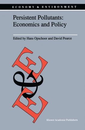 Persistent Pollutants: Economics and Policy