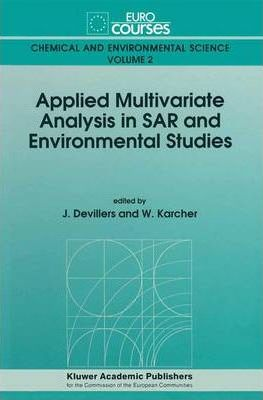 Applied Multivariate Analysis in Structure Activity Relationships and Environmental Studies