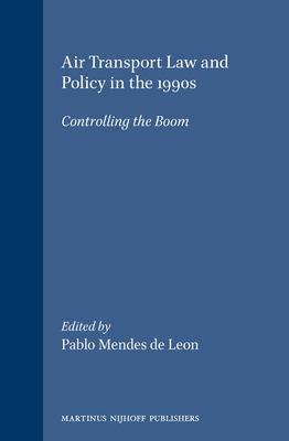 Air Transport Law and Policy in the 1990s  Controlling the Boom