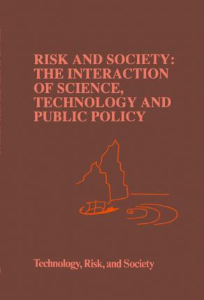 Risk and Society: The Interaction of Science, Technology and Public Policy