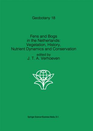 Fens and Bogs in the Netherlands: Vegetation, History, Nutrient Dynamics and Conservation
