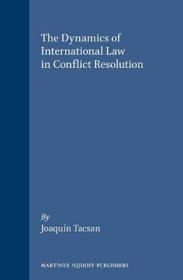 The Dynamics of International Law in Conflict Resolution