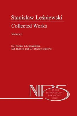 Stanislaw Lesniewski: Collected Works - Volumes I and II