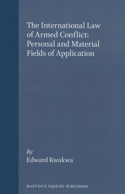 The International Law of Armed Conflict: Personal and Material Fields of Application