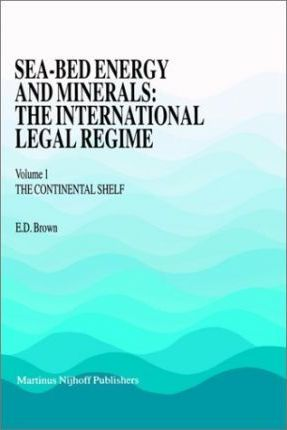 Seabed Energy and Mineral Resources and the Law of the Sea : The Continental Shelf