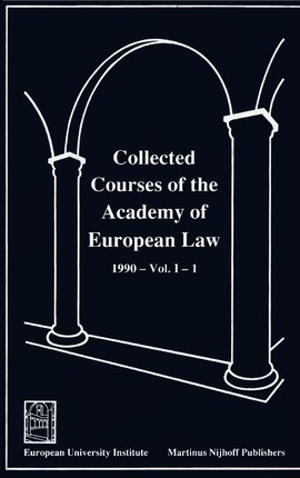 Collected Courses of the Academy of European Law - Recueil des Cours de l'Academie de Droit Europeen:Vol. I, Bk. 1:1990 Community Law