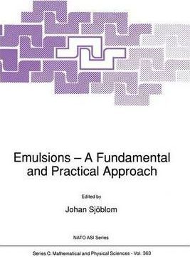 Emulsions - A Fundamental and Practical Approach