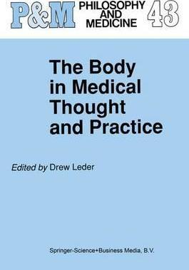 The Body in Medical Thought and Practice