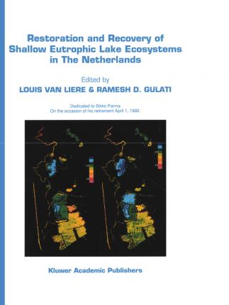 Restoration and Recovery of Shallow Eutrophic Lake Ecosystems in The Netherlands