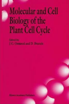 Molecular and Cell Biology of the Plant Cell Cycle