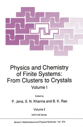 Physics and Chemistry of Finite Systems: From Clusters to Crystals