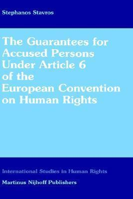 The Guarantees for Accused Persons Under Article 6 of the European Convention on Human Rights