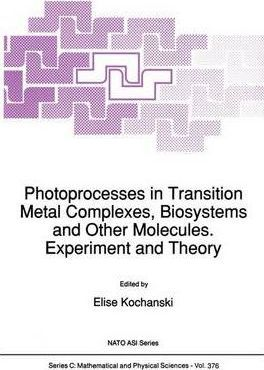 Photoprocesses in Transition Metal Complexes, Biosystems and Other Molecules, Experiment and Theory