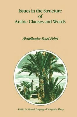 Issues in the Structure of Arabic Clauses and Words