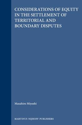Considerations of Equity in the Settlement of Territorial and Boundary Disputes