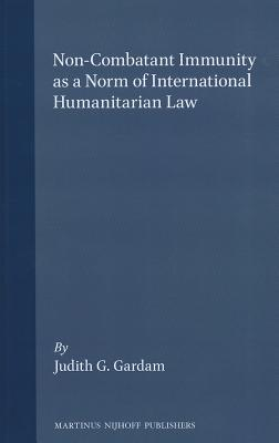 Non-Combatant Immunity as a Norm of International Humanitarian Law