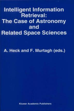 Intelligent Information Retrieval: The Case of Astronomy and Related Space Sciences
