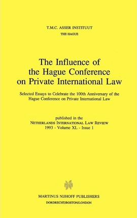 The Influence of the Hague Conference on Private International Law:Selected Essays to Celebrate the 100th Anniversary of the Hague Conference on Private International Law