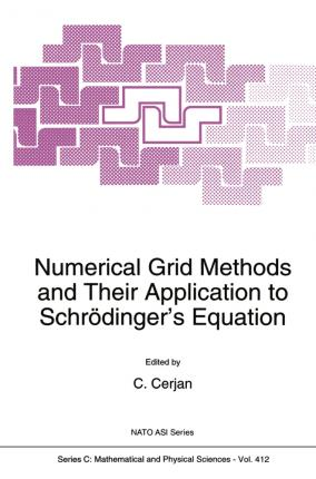 Numerical Grid Methods and Their Application to Schroedinger's Equation