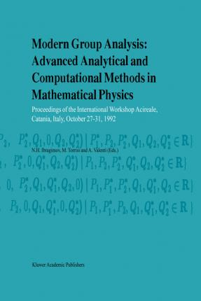 Modern Group Analysis: Advanced Analytical and Computational Methods in Mathematical Physics