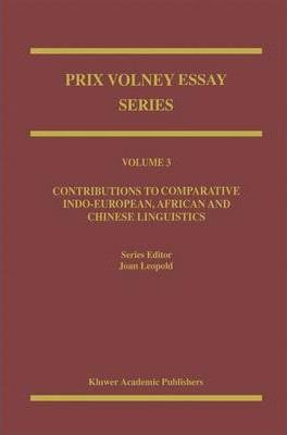 The Prix Volney: Contributions to Comparative Indo-European, African and Chinese Linguistics v. 3