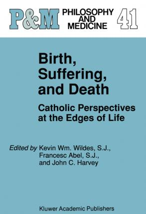 Birth, Suffering, and Death
