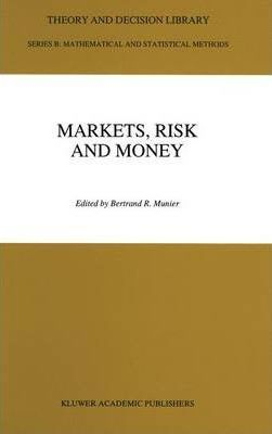 Markets, Risk and Money