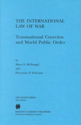 The International Law of War:Transnational Coercion and World Public Order
