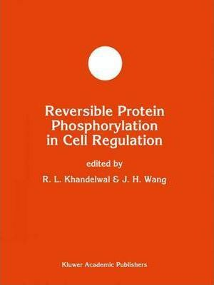 Reversible Protein Phosphorylation in Cell Regulation