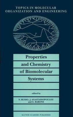 Properties and Chemistry of Biomolecular Systems: Proceedings of the Second Joint Greek-Italian Meeting on Chemistry and Biological Systems and Molecular Chemical Engineering, Cetraro, Italy, October, 1992 v. 2