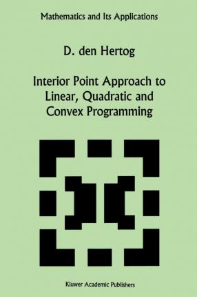Interior Point Approach to Linear, Quadratic and Convex Programming