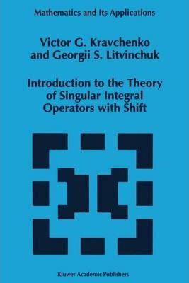 Introduction to the Theory of Singular Integral Operators with Shift