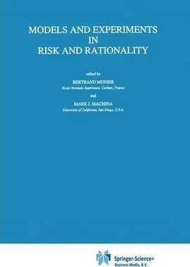 Models and Experiments in Risk and Rationality