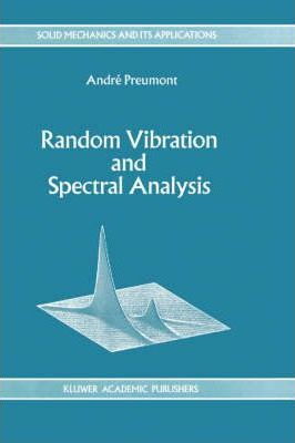 Random Vibration and Spectral Analysis / Vibrations Aleatoires Et Analyse Spectral
