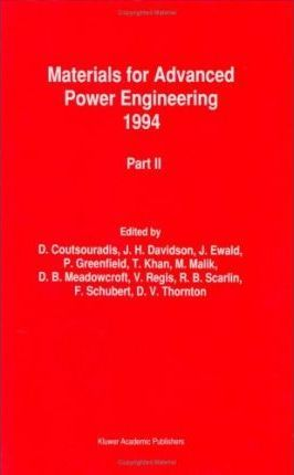 Materials for Advanced Power Engineering 1994: Proceedings of a Conference Held in Liege, Belgium, 3-6 October 1994 Part 2