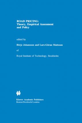 Road Pricing: Theory, Empirical Assessment and Policy