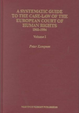 A Systematic Guide to the Case Law of the European Court of Human Right, 1960-1994 (2 vols.)