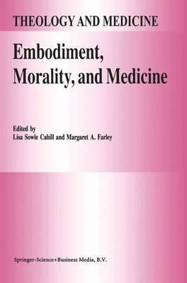 Embodiment, Morality, and Medicine