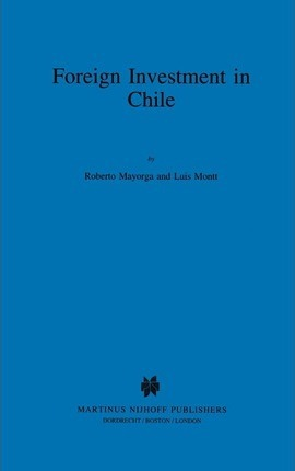 Foreign Investment in Chile:The Legal Framework for Business, the Foreign Investment Regime in Chile, Environmental System in Chile, Documents