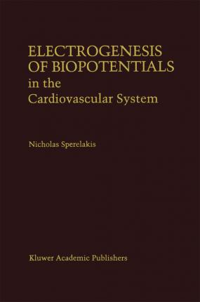 Electrogenesis of Biopotentials in the Cardiovascular System