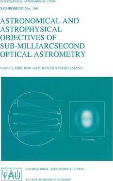Astronomical and Astrophysical Objectives of Sub-Milliarcsecond Optical Astronomy