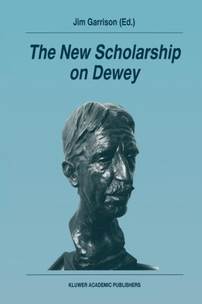 The New Scholarship on Dewey