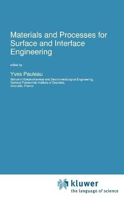 Materials and Processes for Surface and Interface Engineering