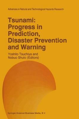 Tsunami: Progress in Prediction, Disaster Prevention and Warning