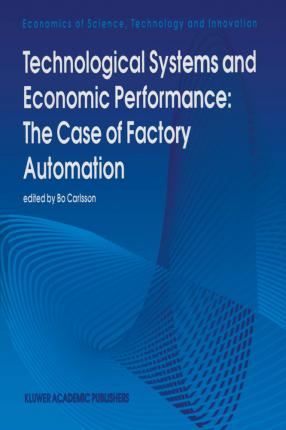 Technological Systems and Economic Performance: The Case of Factory Automation