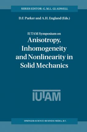 IUTAM Symposium on Anisotropy, Inhomogeneity and Nonlinearity in Solid Mechanics