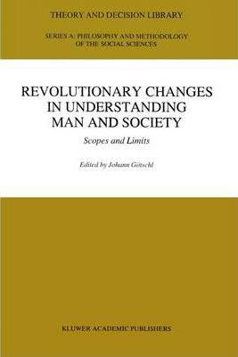 Revolutionary Changes in Understanding Man and Society