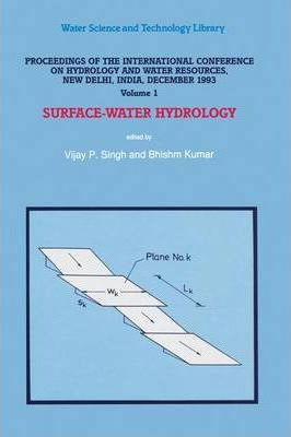 Proceedings of the International Conference on Hydrology and Water Resources, New Delhi, India, December 1993: Subsurface-water Hydrology v. 1