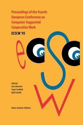 Proceedings of the Fourth European Conference on Computer-Supported Cooperative Work ECSCW '95