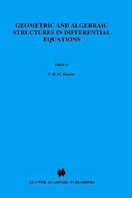 Geometric and Algebraic Structures in Differential Equations